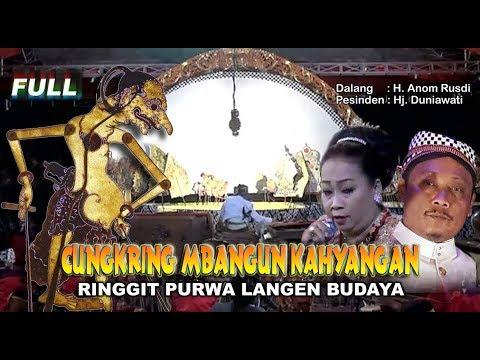 Wayang Kulit Langen Budaya 2018 - CUNGKRING MBANGUN KAHYANGAN (Full)