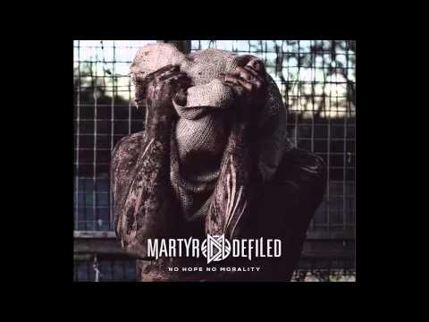 Martyr Defiled - No Hope. No Morality 2014 [FULL ALBUM]