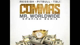 Messiah Ft Tali & Pitbull - Commas (Mr Worldwide) (Spanish Remix) (2015) (MP3)