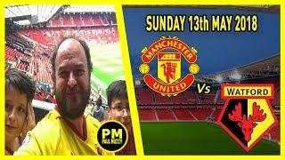 Man Utd vs Watford FC - Last game of the season - Premier league Highlights 13th May 2018