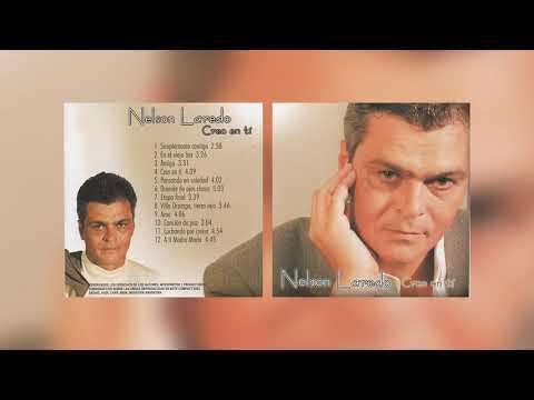 Nelson Laredo   Creo en ti   12   A ti Madre María