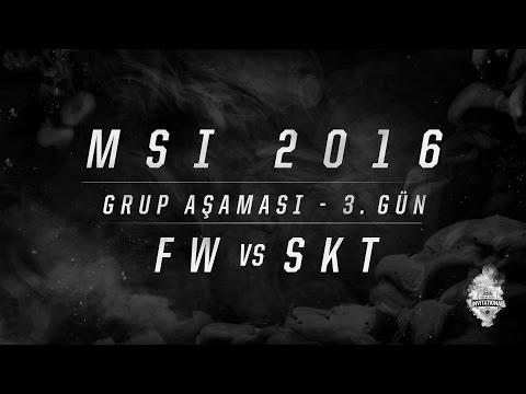 MSI 2016 Grup Aşaması - 3. Gün: FW vs SKT