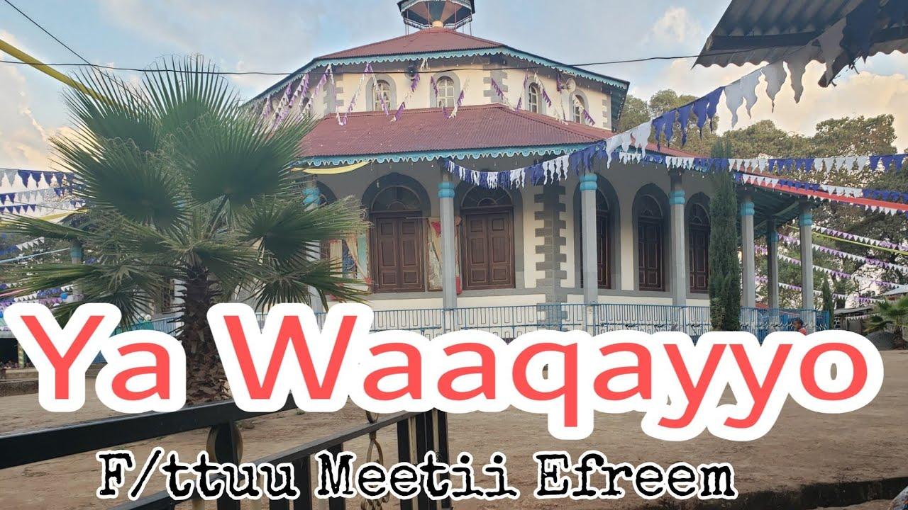Faarfattuu Meetii Efreem (Yaa Waaqayyo )