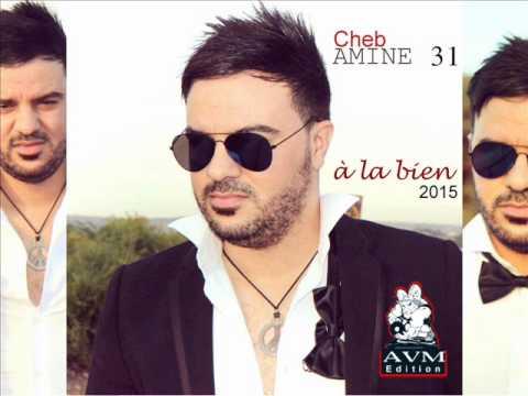 cheb amine 31 - à la bien - avm edition - 2015