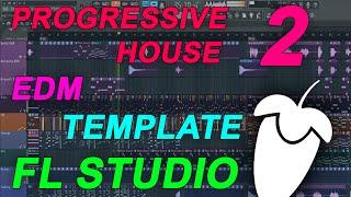 FL Studio - EDM Progressive House Template 2 [FULL FLP]