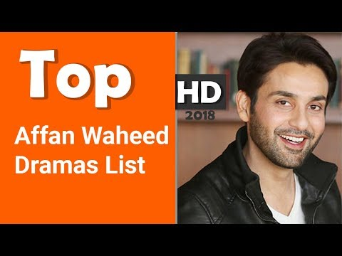 Top Affan Waheed Dramas List