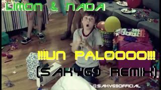Limon & Nada - Un palo (Saky69 Remix)