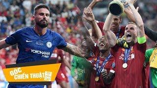 Góc chiến thuật | 5 điều đọng lại sau trận Siêu cúp châu Âu 2019