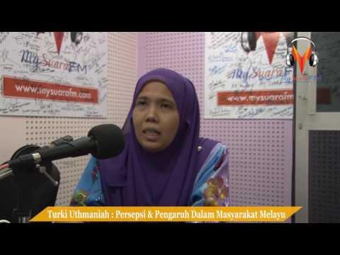 Mysuara FM - Turki Uthmaniah:Persepsi Dan Pengaruh Dalam Masyarakat Melayu