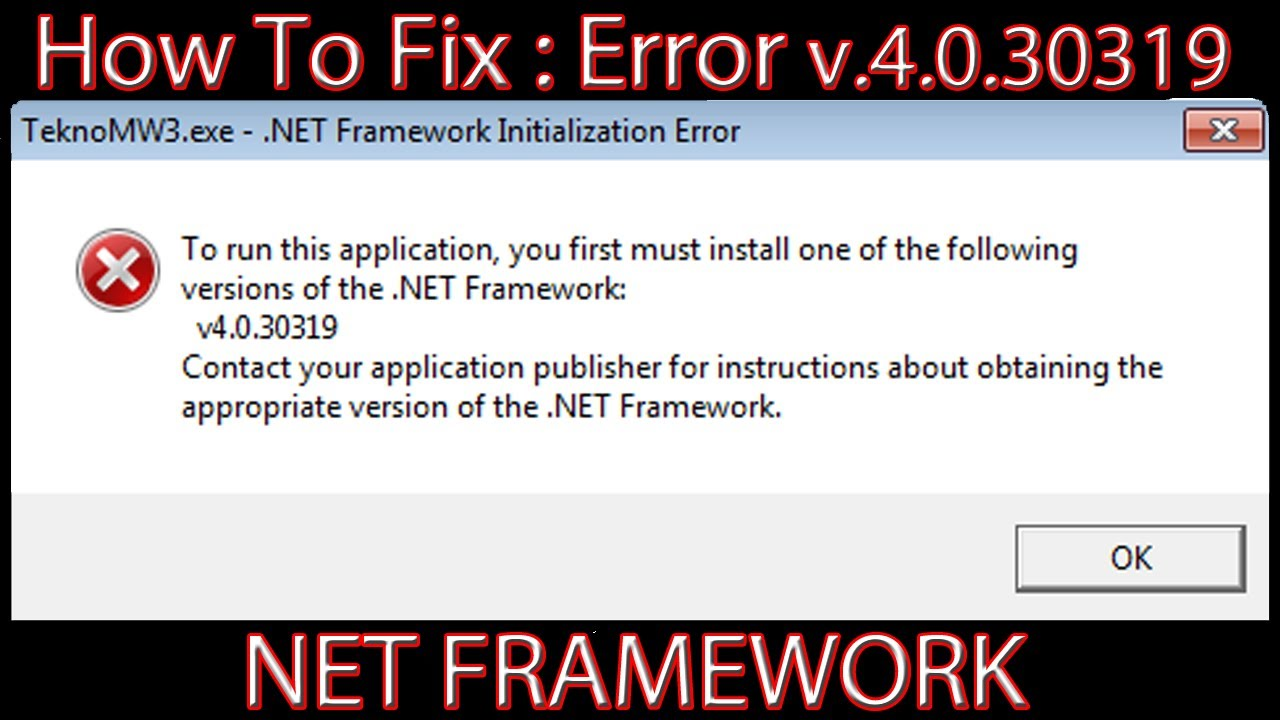 How to fix net framework v. 4. 0. 30319 error youtube.