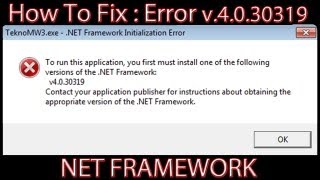 How To Fix Net Framework v.4.0.30319 Error(Enjoy this amaizing tutorial :) Follow these steps : 1.Open c:/windows/sysWow64 (64) bit or system32 (32) bit 2.Find mscoree.dll and check version (it must be 4) ..., 2013-01-22T17:48:48.000Z)