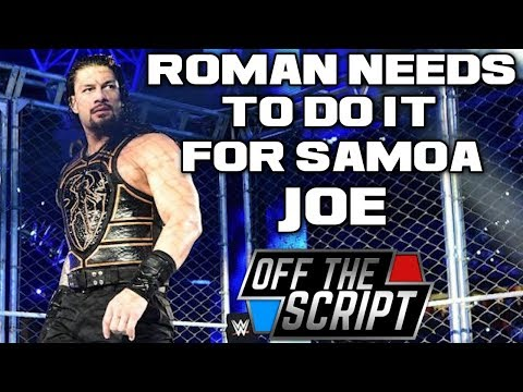 ROMAN REIGNS Is The Reason WHY WWE Moved Samoa Joe To Smackdown Live | Off The Script 219 Part 1