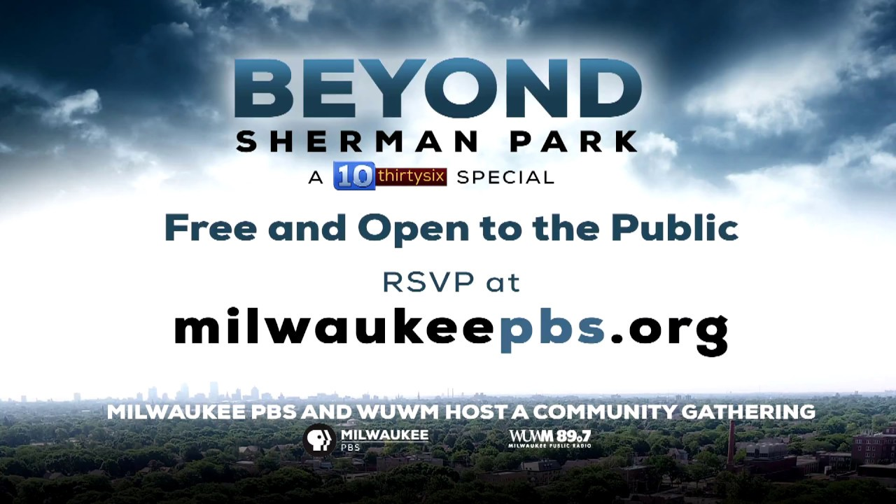 """Milwaukee PBS special to look """"Beyond Sherman Park""""   The"""