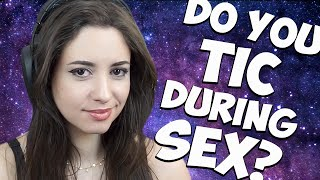 Sex with Tourette's?? | Frequently Asked Questions!