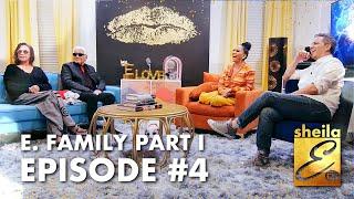Sheila E. TV | Episode #4 featuring E. Family (Part I)