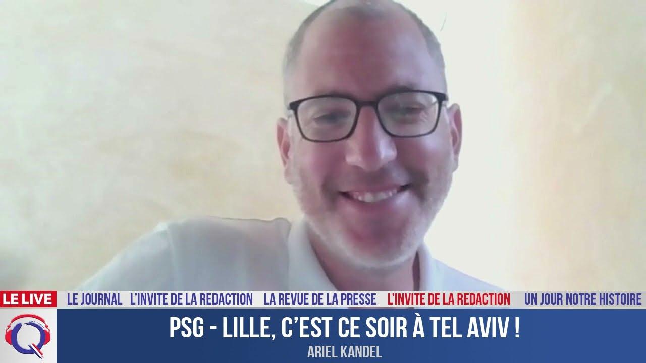 PSG - Lille, c'est ce soir à Tel Aviv ! - L'invité du 1 aout 2021
