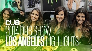 2014 DUB Show : Los Angeles Highlights