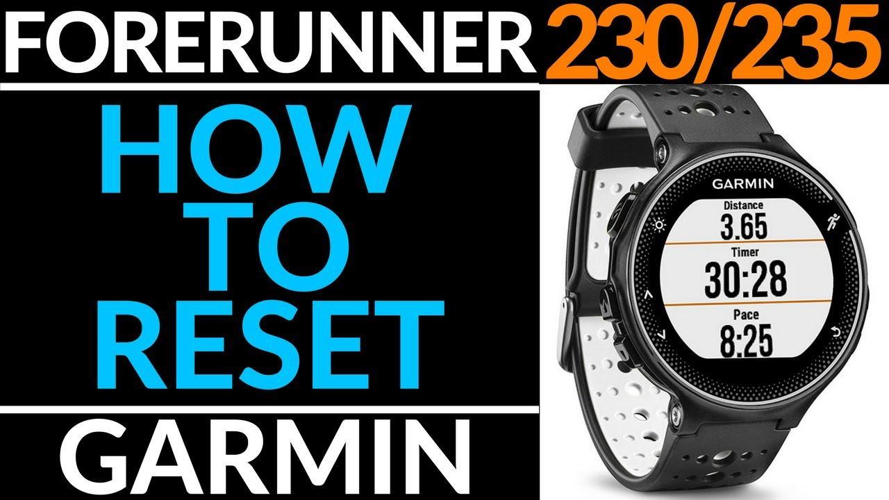 How To Reset Or Restart Garmin Forerunner 230 235 Factory Reset