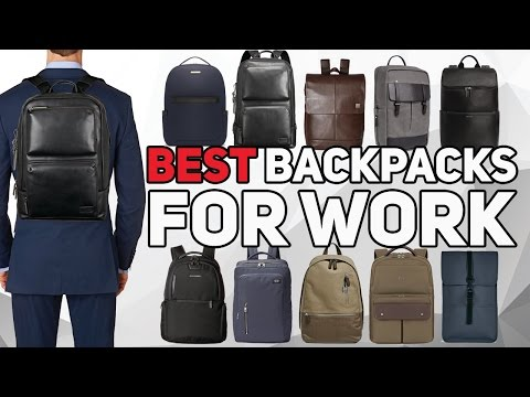 Best Backpack For Work 2017 - Professional and Stylish Men's backpacks