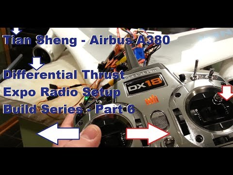 Tian Sheng - Airbus A380 - Differential Thrust & Expo Radio Setup - Build Series - Part 6