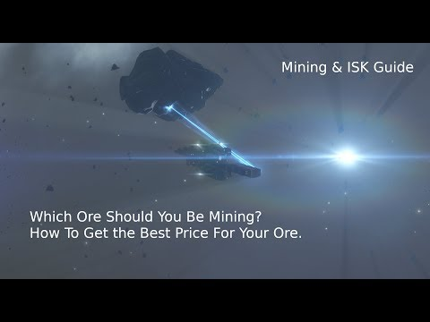 Which Ore Is Best & How To Make The Most ISK - Eve Online Mining & ISK Guide