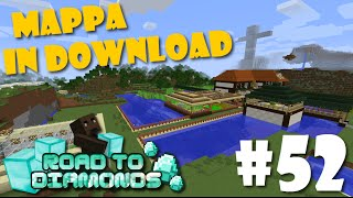 Road To Diamonds - Ep. #52 - MAPPA IN DOWNLOAD!