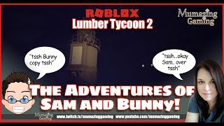 ROBLOX Roleplay The Adventures of Sam and Bunny Part Four Lumber Tycoon 2