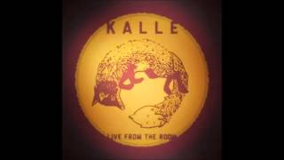 Kalle - Live from the room (full album)