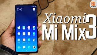 Xiaomi Mi Mix 3: First Look   Hands on   [Hindi हिन्दी]