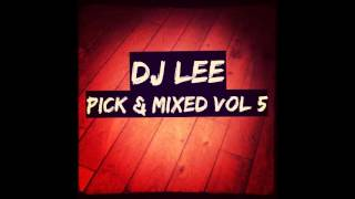 DJ Lee - Pick & Mixed Vol 5 (UK Bounce)