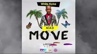 White Nyke - Mad Move [Lifestyle Riddim] May 2019