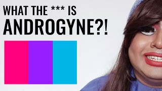 ANDROGYNE | What The *** Is That?!