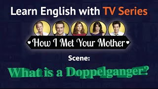 Learn English with How I Met Your Mother (Barney's Look-Alike)