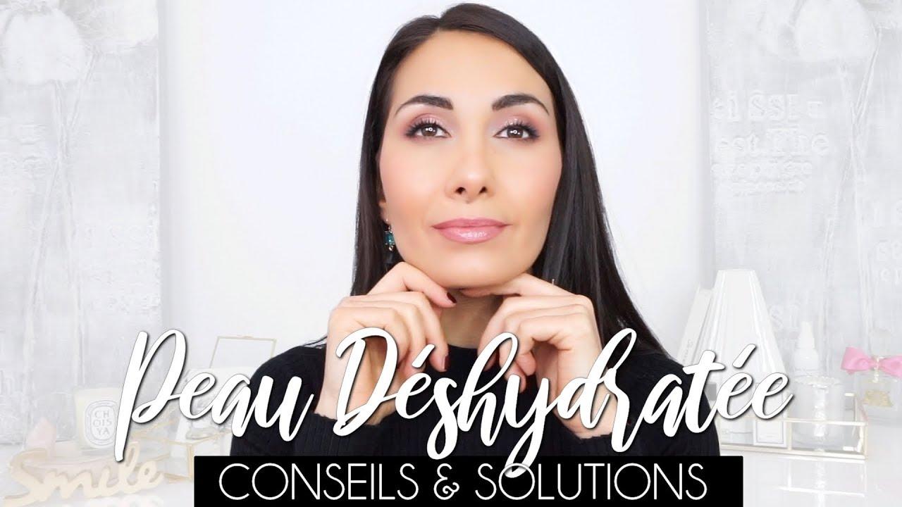 PEAU DESHYDRATÉE | CONSEILS & SOLUTIONS ✨