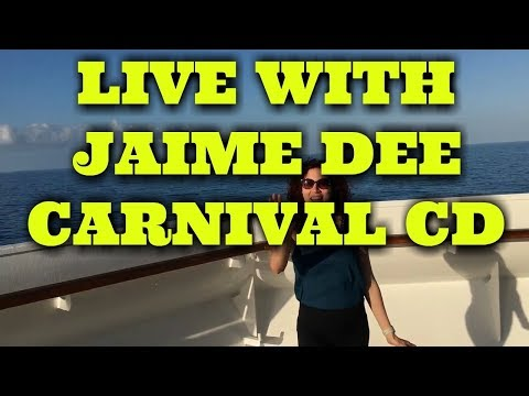Cruising with Jaime Dee ( Jaime Deitsch ) on the Carnival ships