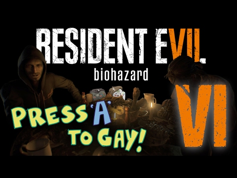 Press A To Gay! Plays Resident Evil 7 (Part 6)