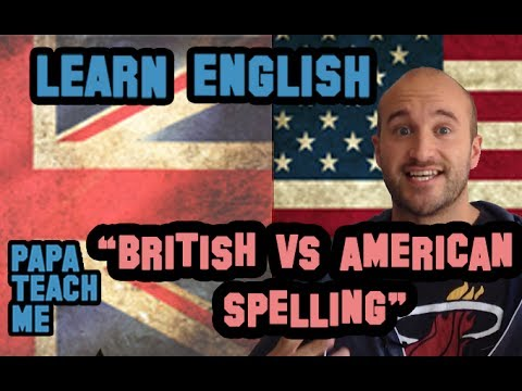 Spelling differences - American Vs British English