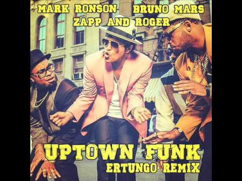 Mark Ronson Ft Bruno Mars and Zapp & Roger Upstown Funk (ErtungO Remix)