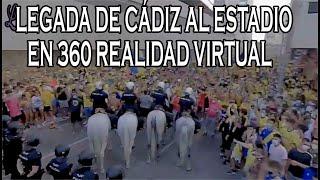 ASCENSO CADIZ CF en 360 grados VR.: Llegada del equipo al estadio (Cádiz-Fuenlabrada)