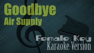 Air Supply - Goodbye  Female Key  Karaoke Version | Ayjeeme Karaoke