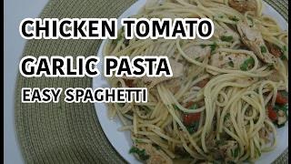 Chicken Garlic Tomato Pasta Recipe - Simple Spaghetti