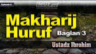 Ustadz Ibrohim - Tahsin Al Qur'an 08 | Makharij Huruf Bagian 3