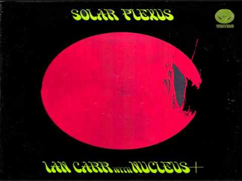 Ian Carr with Nucleus - Solar Plexus (Full Album) 1971