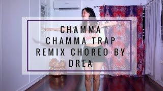 Chamma Chamma Trap Remix (Dr Srimix) Quick Fusion Dance Choreo by Drea