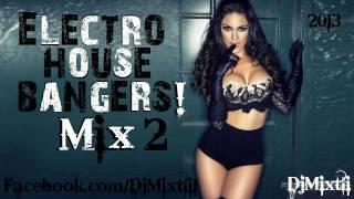 Electro House Bangers! [Mix 2]