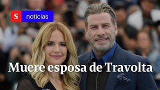 Muerte de Kelly Preston, esposa de John Travolta, y más noticias internacionales   Semana Noticias