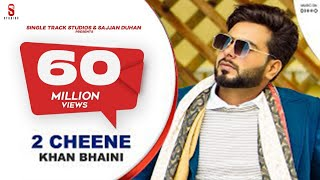 2 CHEENE | KHAN BHAINI | New Punjabi Songs 2020 | Official Video | Latest Punjabi song | Ditto Music