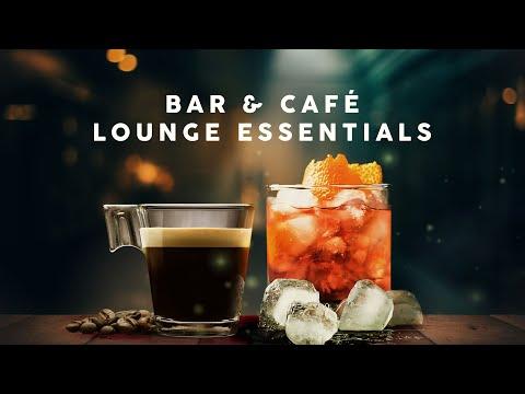 Lounge Essentials - Bar & Café - Playlist 2021