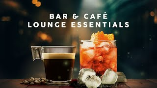 Lounge Essentials - Bar & Café - Playlist 2021