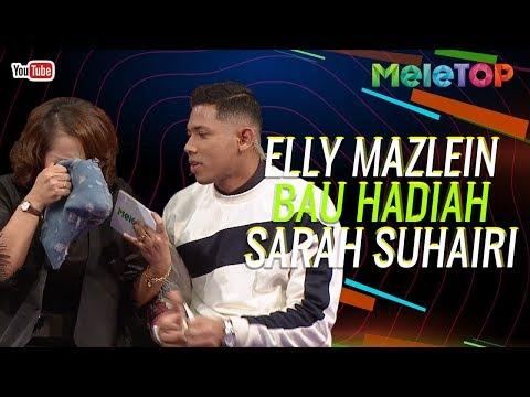 Elly Mazlein sampai bau hadiah Sarah Suhairi  As&39;ad Motawh  MeleTOP  Nabil